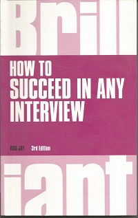 How to Succeed in any Interview(Brilliant Business)