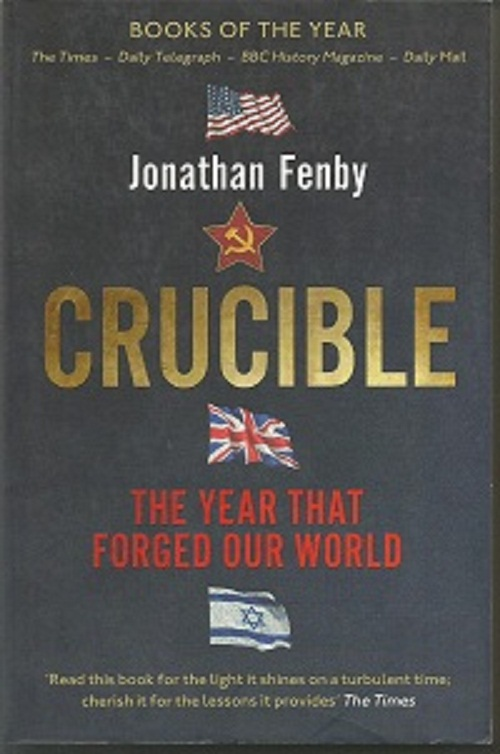 Crucible: Thirteen Months that Forged Our World