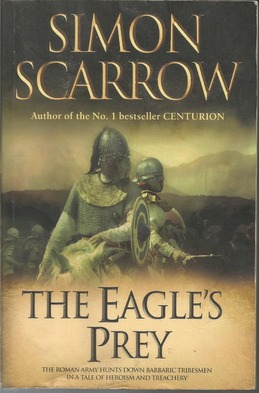 The Eagle's Prey: A Novel of the Roman Army (Eagle Series)