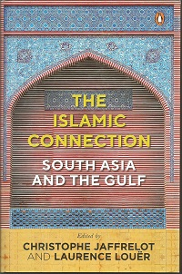 The Islamic Connection South Asia And The Gulf