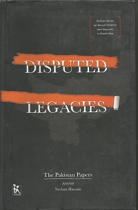 Disputed Legacies: The Pakistan Papers (Zubaan Series on Sexual Violence and Impunity in South Asia)