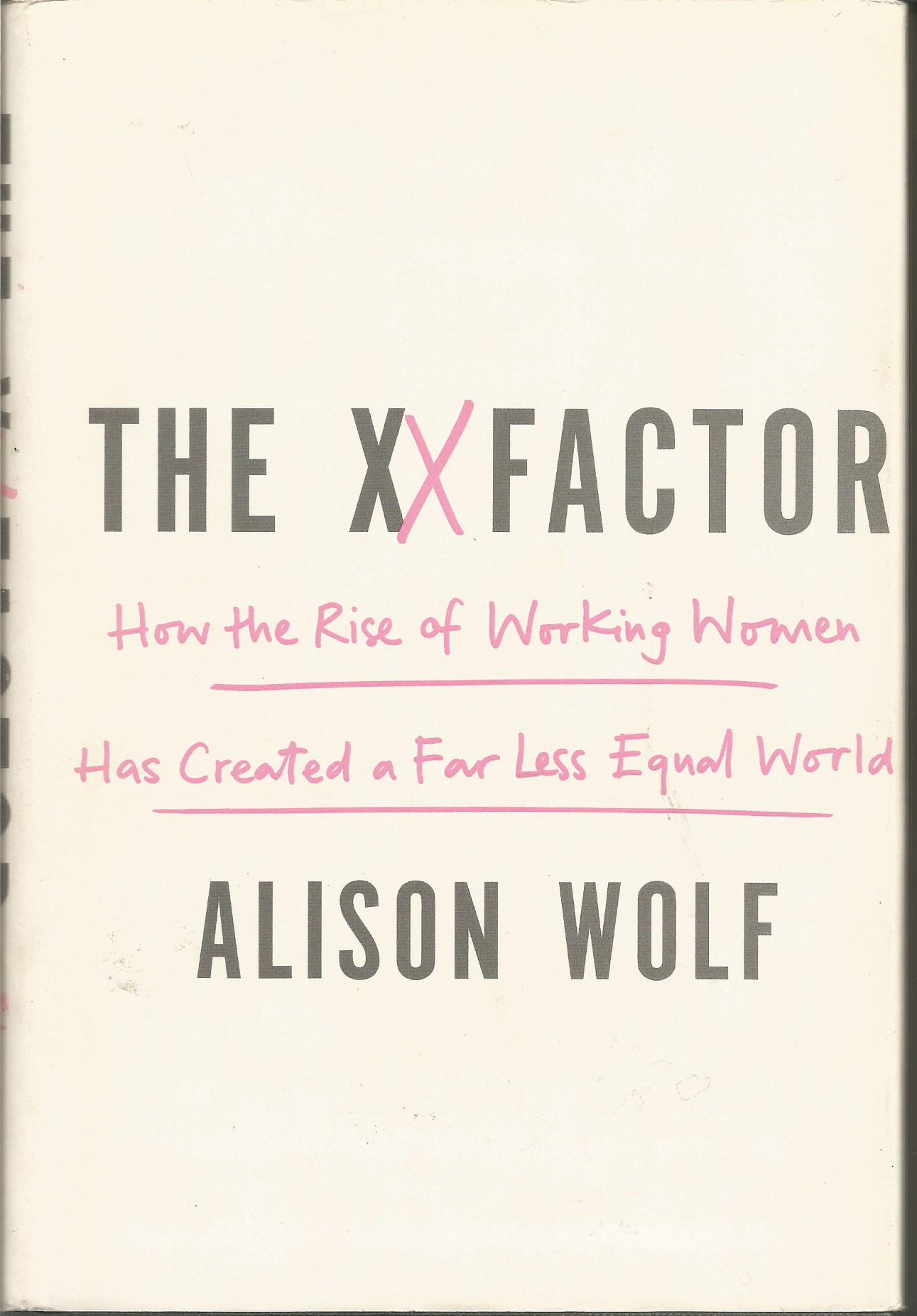 The XX Factor: How the Rise of Working Women Has Created a Far Less Equal World
