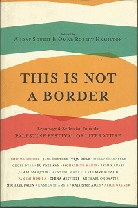 This Is Not a Border: Reportage & Reflection from the Palestine Festival of Literature